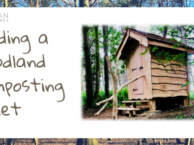 Building a Woodland Composting Toilet